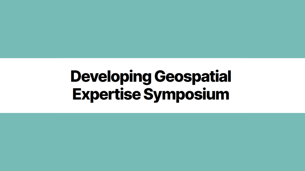 Call for Participation: Developing Geospatial Expertise Symposium